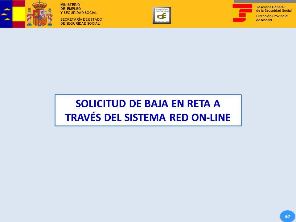 SOLICITUD DE BAJA EN RETA A TRAVÉS DEL SISTEMA RED ON-LINE