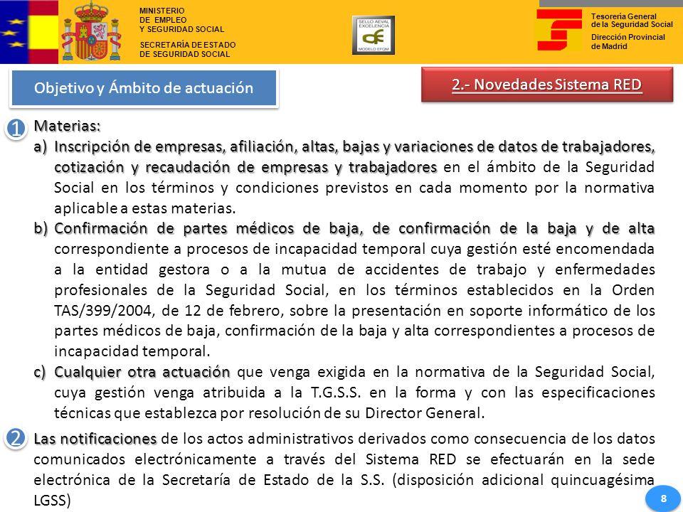 1 2 2.- Novedades Sistema RED Objetivo y Ámbito de actuación Materias: