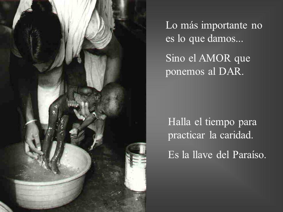 Lo más importante no es lo que damos...