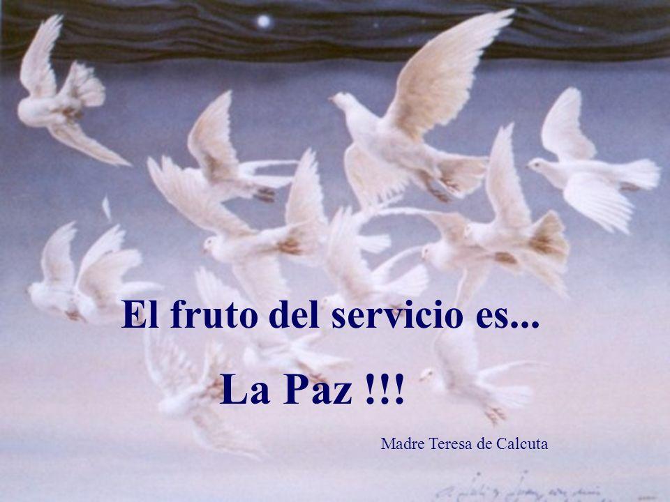 El fruto del servicio es...