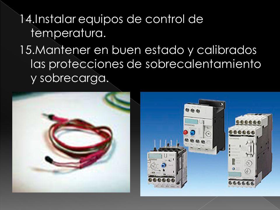 14. Instalar equipos de control de temperatura. 15