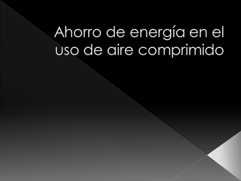 Ahorro de energía en el uso de aire comprimido