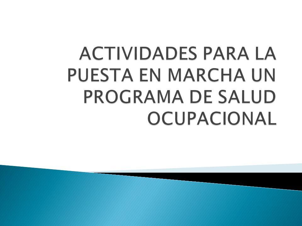 ACTIVIDADES PARA LA PUESTA EN MARCHA UN PROGRAMA DE SALUD OCUPACIONAL
