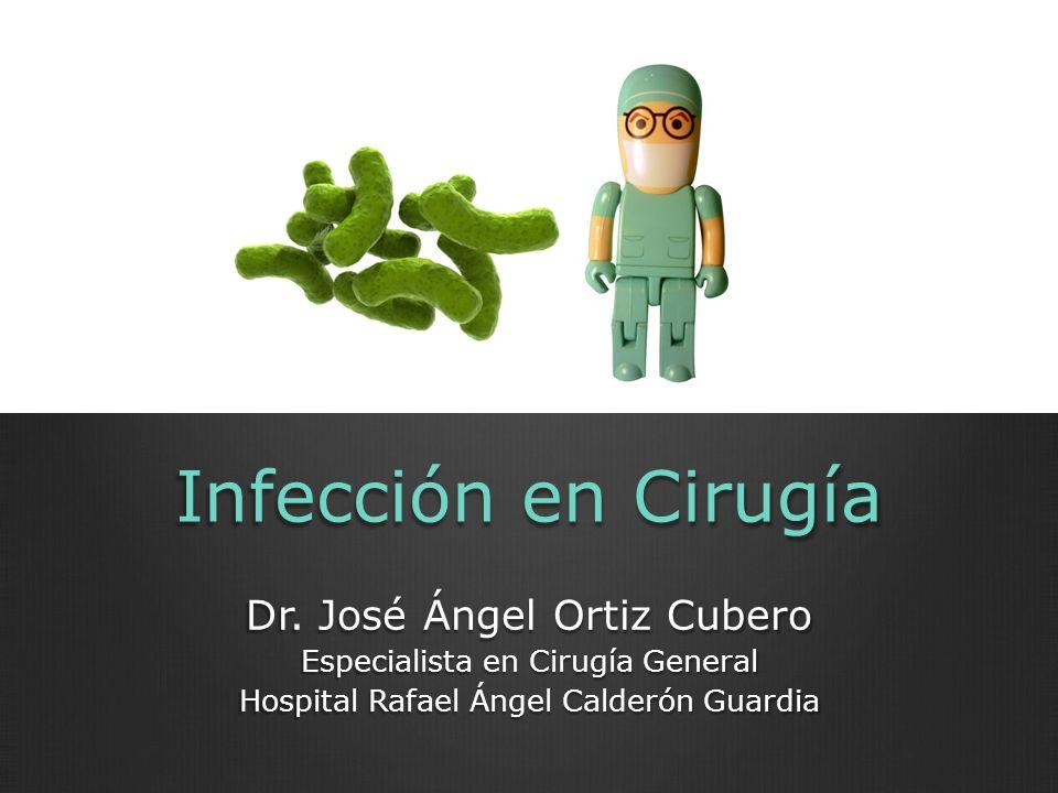Infección en Cirugía Dr. José Ángel Ortiz Cubero
