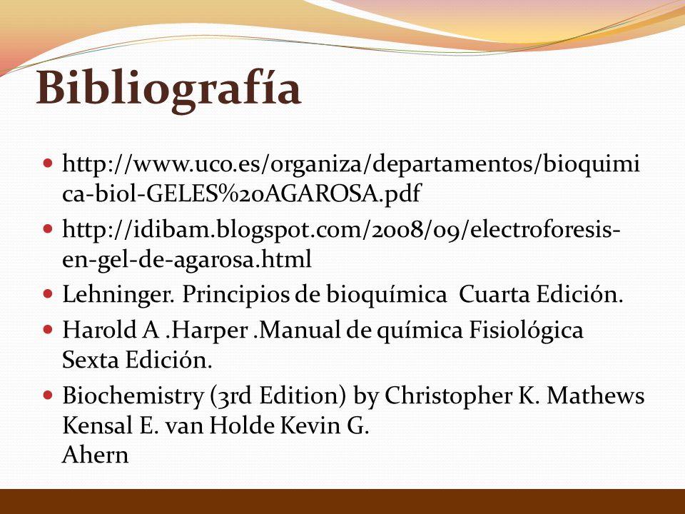 Bibliografía http://www.uco.es/organiza/departamentos/bioquimica-biol-GELES%20AGAROSA.pdf.