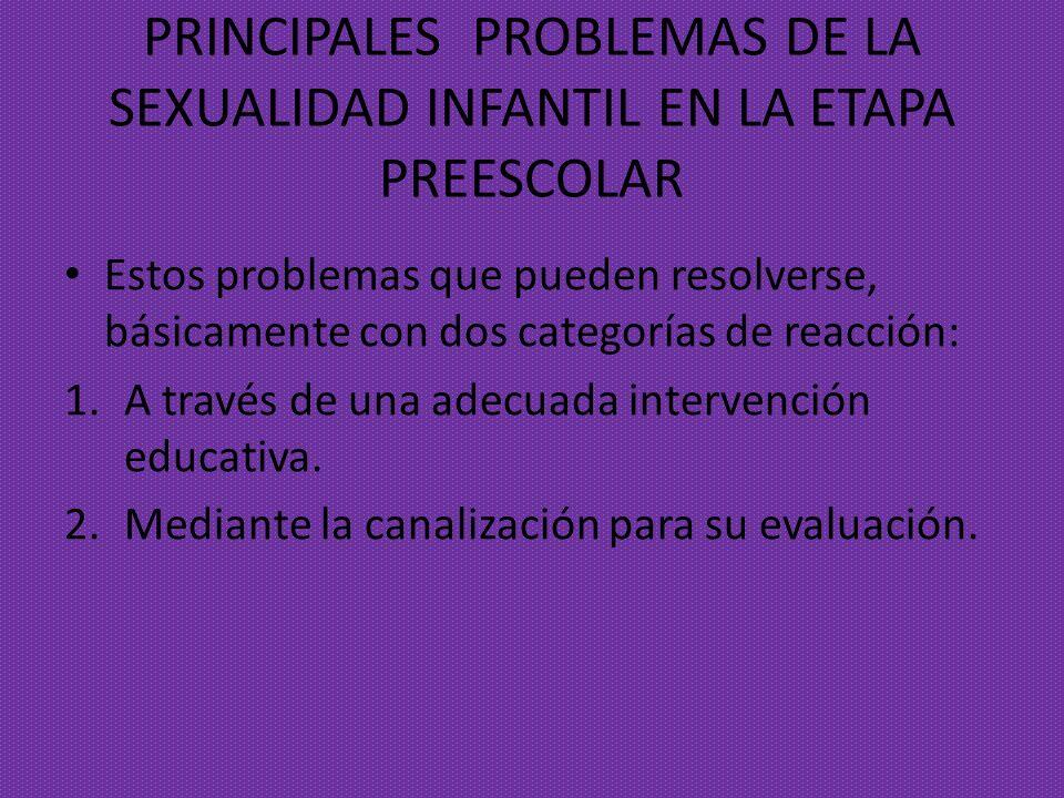PRINCIPALES PROBLEMAS DE LA SEXUALIDAD INFANTIL EN LA ETAPA PREESCOLAR