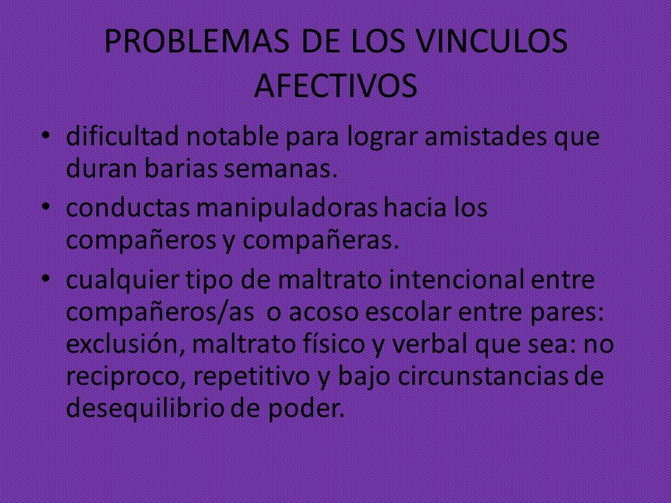 PROBLEMAS DE LOS VINCULOS AFECTIVOS