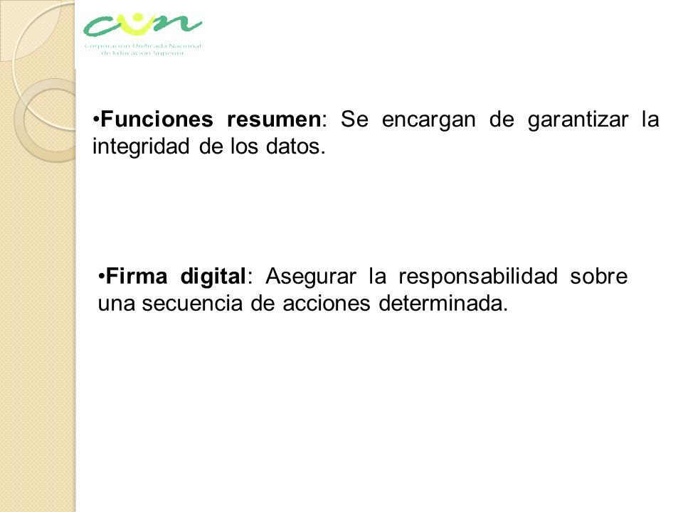 Funciones resumen: Se encargan de garantizar la integridad de los datos.