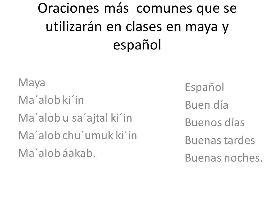 Oraciones más comunes que se utilizarán en clases en maya y español