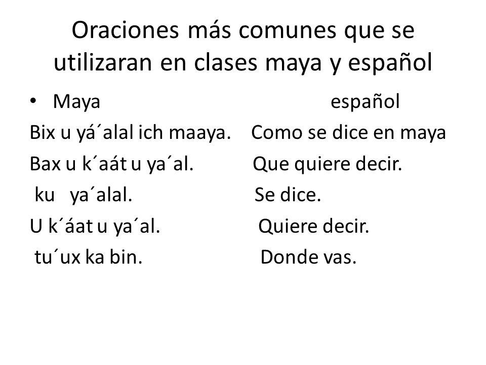 Oraciones más comunes que se utilizaran en clases maya y español