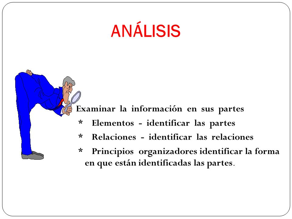 ANÁLISIS Examinar la información en sus partes