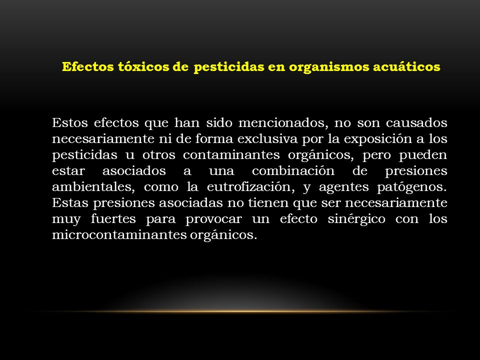 Efectos tóxicos de pesticidas en organismos acuáticos