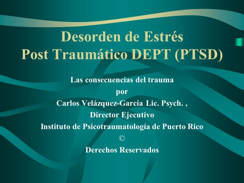 Desorden de Estrés Post Traumático DEPT (PTSD)