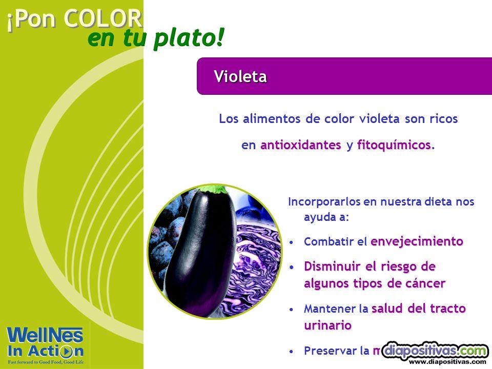 Violeta Los alimentos de color violeta son ricos en antioxidantes y fitoquímicos. Incorporarlos en nuestra dieta nos ayuda a: