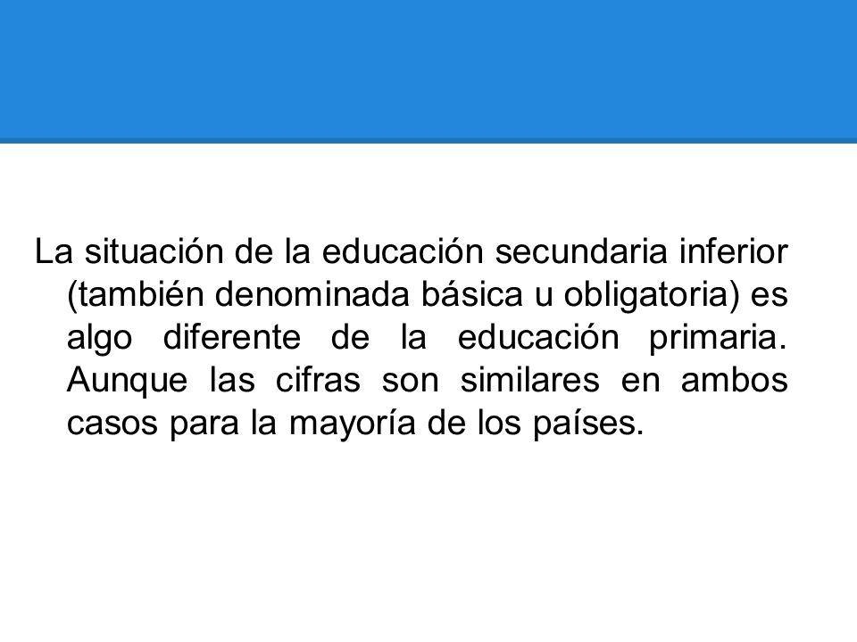 La situación de la educación secundaria inferior (también denominada básica u obligatoria) es algo diferente de la educación primaria.