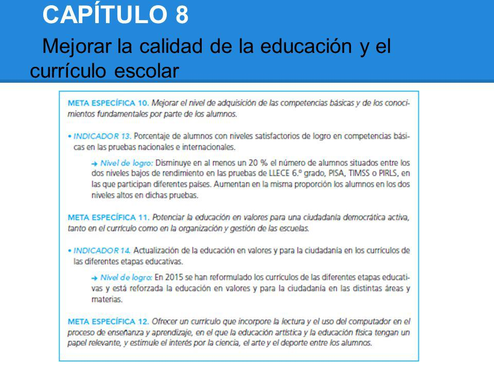 CAPÍTULO 8 Mejorar la calidad de la educación y el currículo escolar