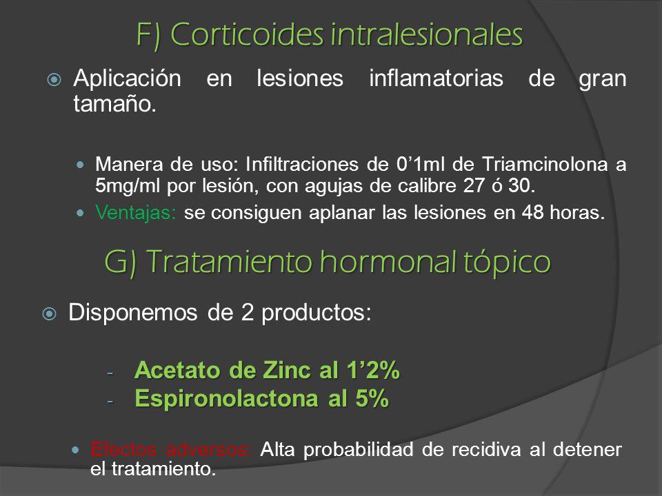 F) Corticoides intralesionales