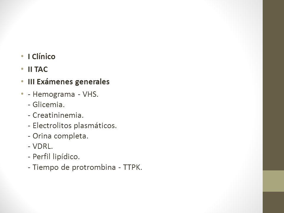 I Clínico II TAC. III Exámenes generales.