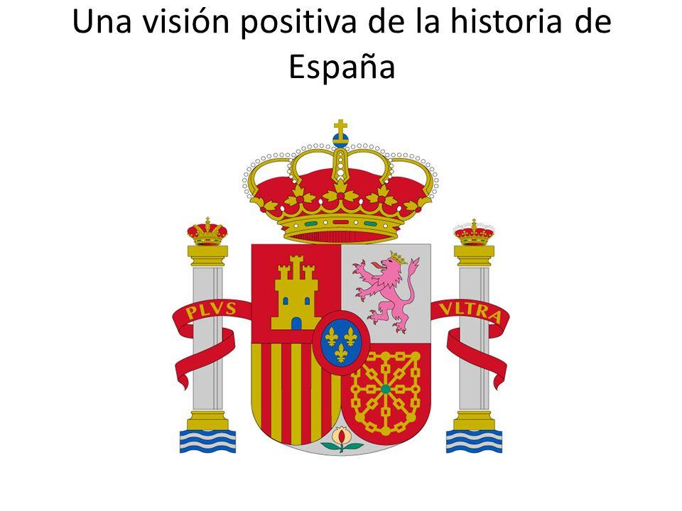 Una visión positiva de la historia de España