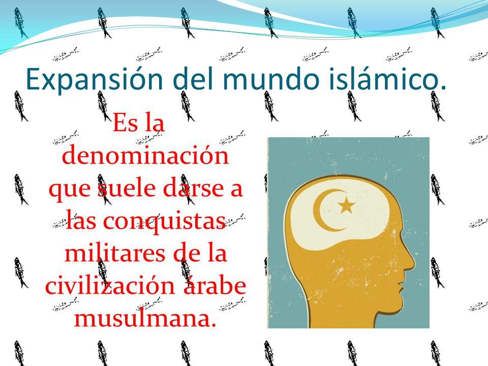 Expansión del mundo islámico.