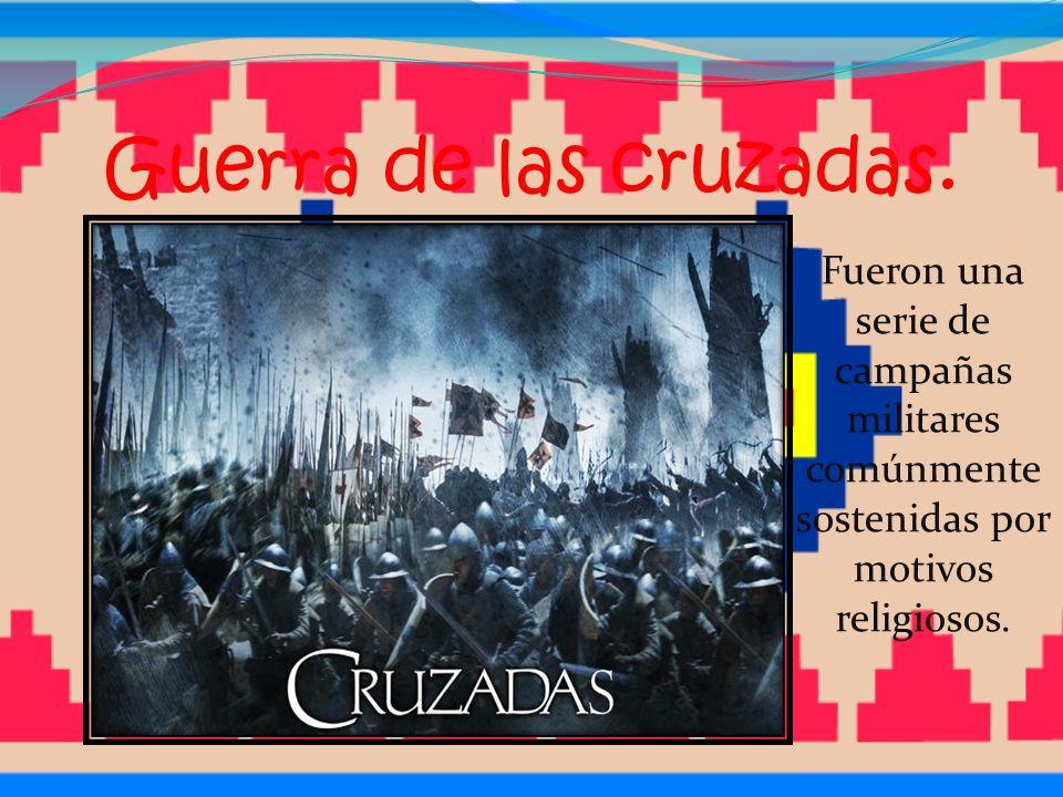 Guerra de las cruzadas.