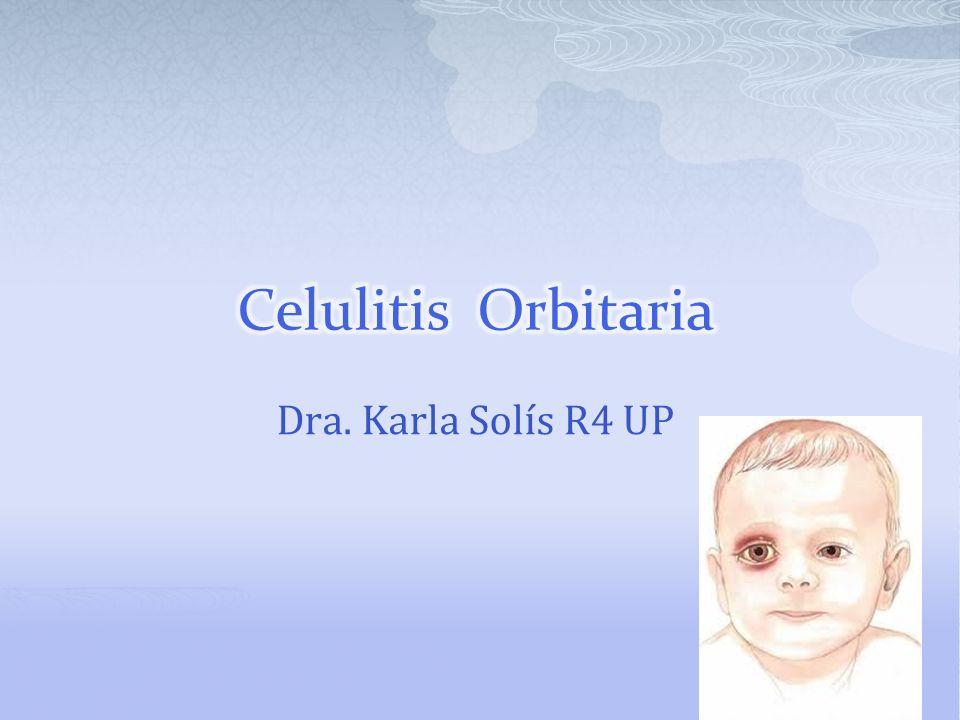 Celulitis Orbitaria Dra. Karla Solís R4 UP