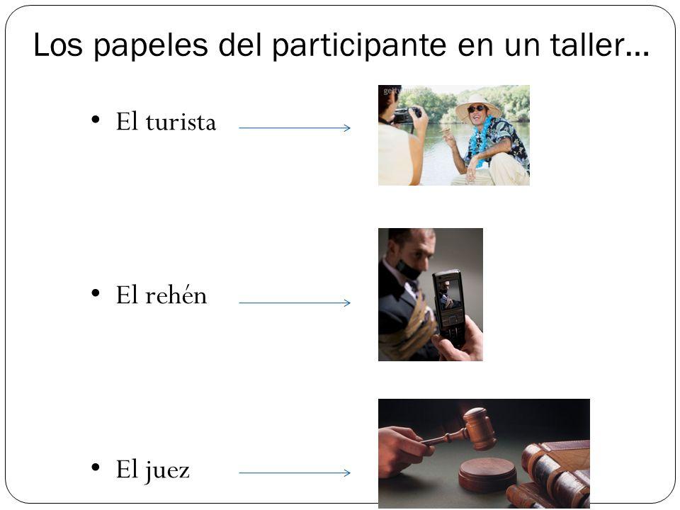 Los papeles del participante en un taller…