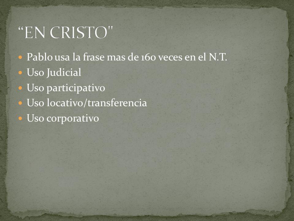 EN CRISTO Pablo usa la frase mas de 160 veces en el N.T.
