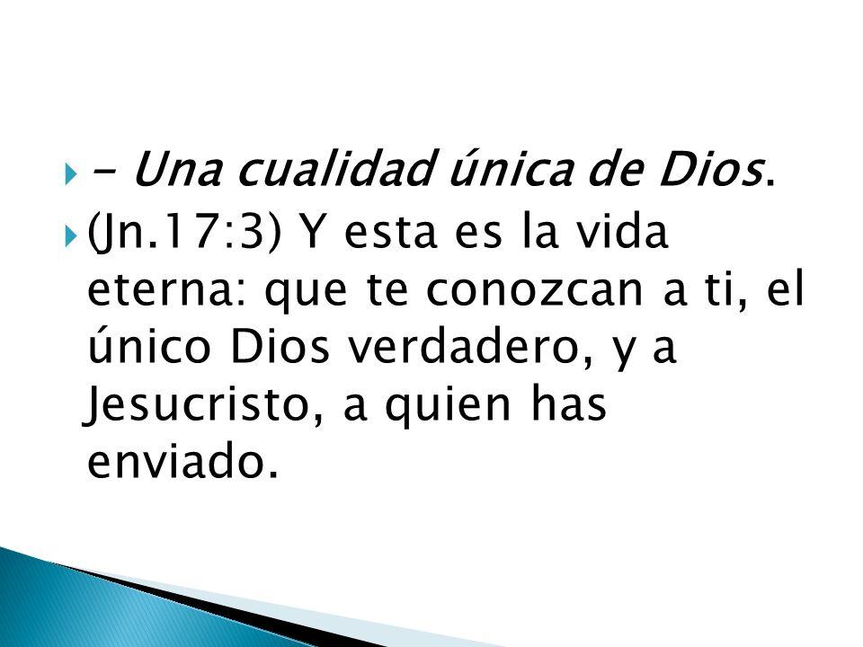 - Una cualidad única de Dios.