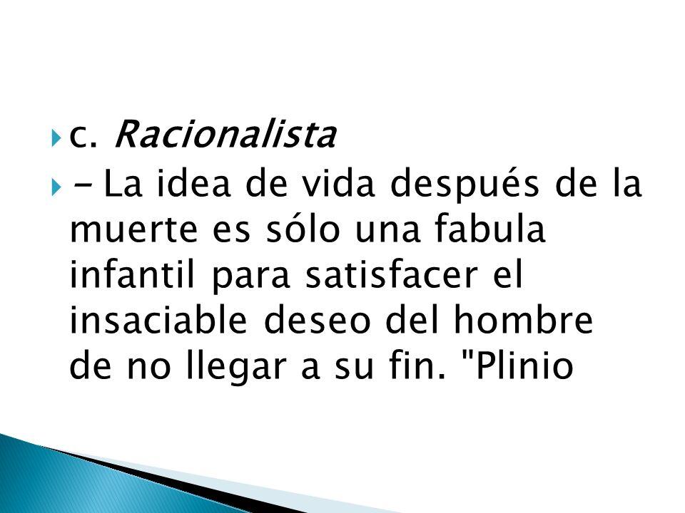 c. Racionalista