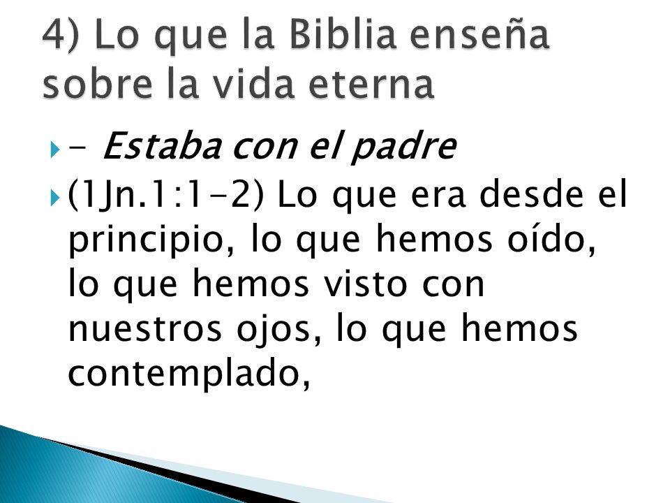 4) Lo que la Biblia enseña sobre la vida eterna