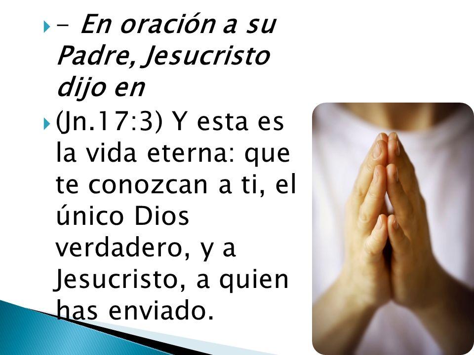 - En oración a su Padre, Jesucristo dijo en