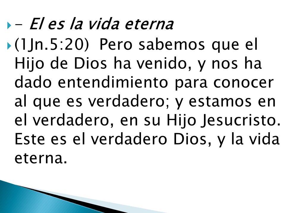 - El es la vida eterna
