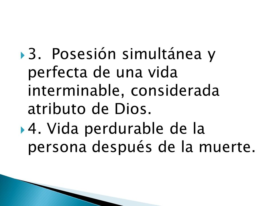 3. Posesión simultánea y perfecta de una vida interminable, considerada atributo de Dios.