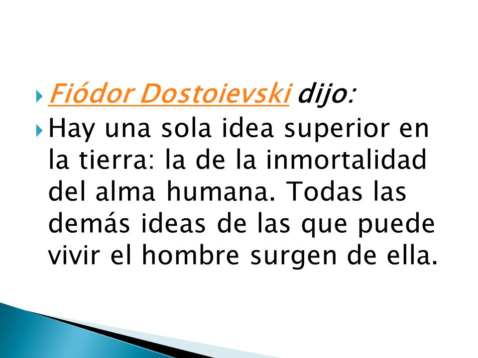Fiódor Dostoievski dijo: