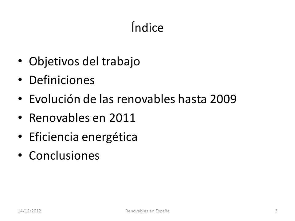 Evolución de las renovables hasta 2009 Renovables en 2011