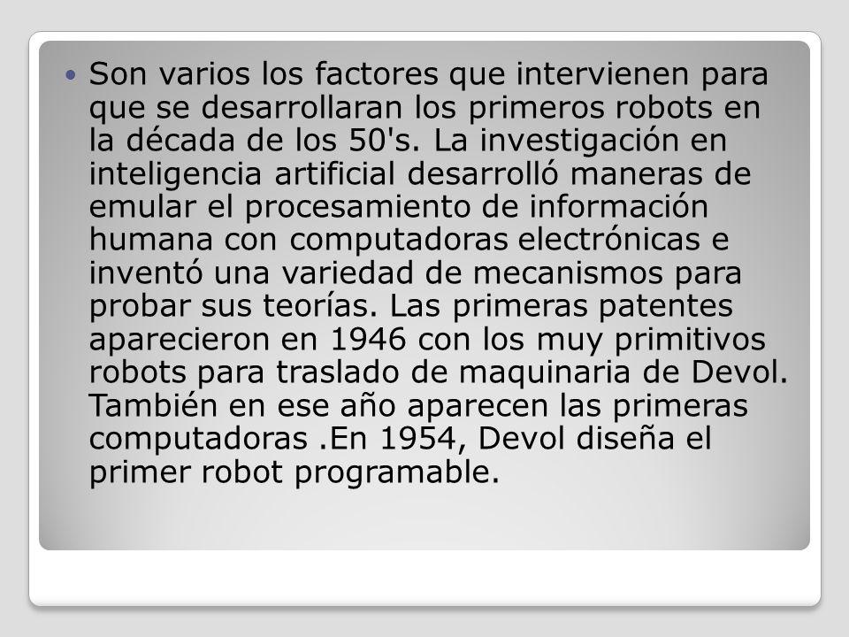 Son varios los factores que intervienen para que se desarrollaran los primeros robots en la década de los 50 s.