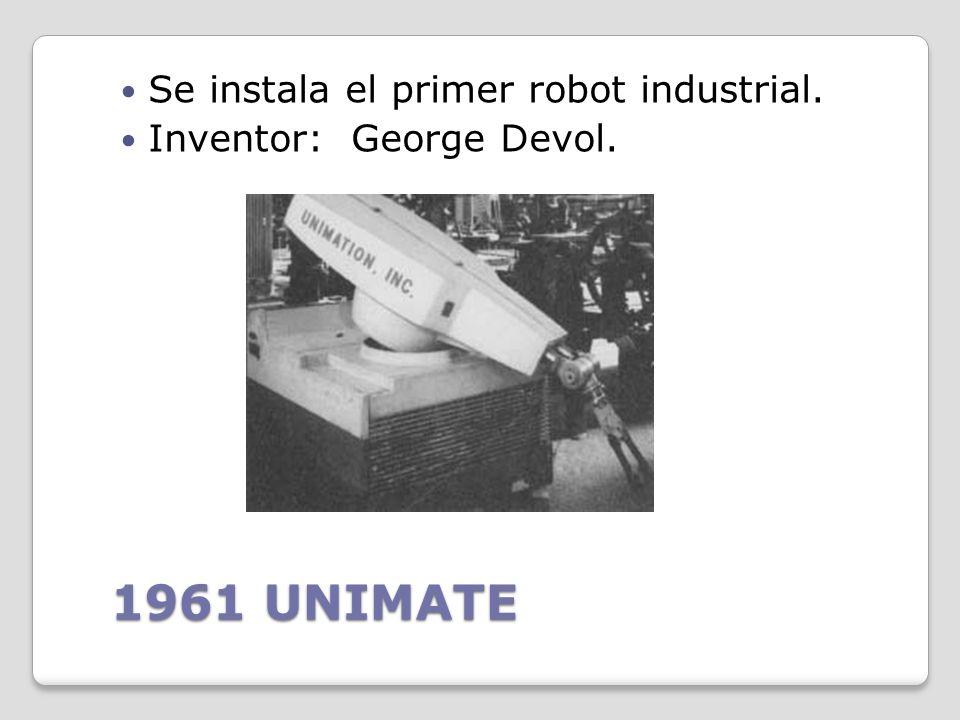 1961 UNIMATE Se instala el primer robot industrial.