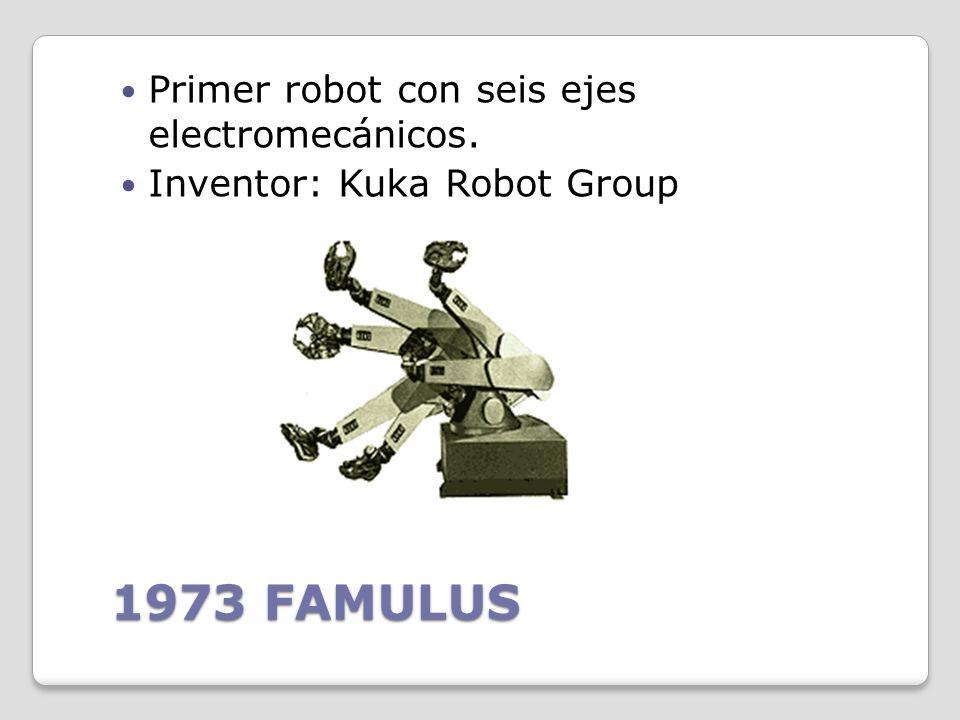 1973 FAMULUS Primer robot con seis ejes electromecánicos.