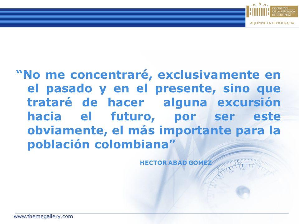 No me concentraré, exclusivamente en el pasado y en el presente, sino que trataré de hacer alguna excursión hacia el futuro, por ser este obviamente, el más importante para la población colombiana