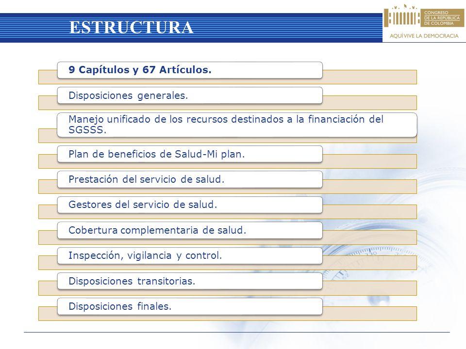 ESTRUCTURA ESTRUCTURA 9 Capítulos y 67 Artículos.