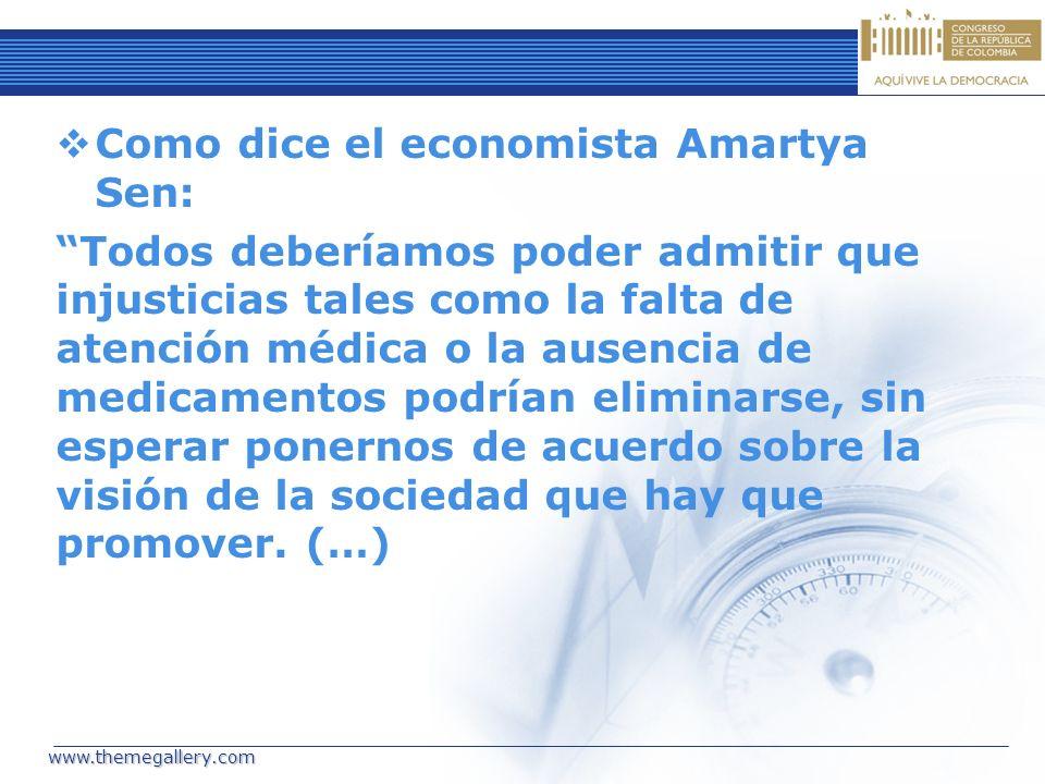Como dice el economista Amartya Sen: