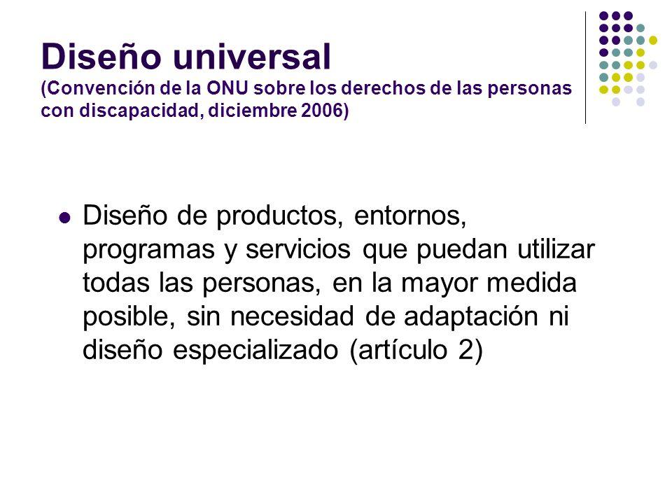 Diseño universal (Convención de la ONU sobre los derechos de las personas con discapacidad, diciembre 2006)