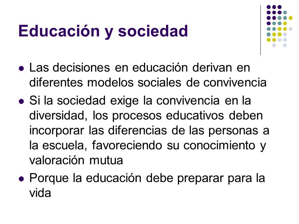 Educación y sociedad Las decisiones en educación derivan en diferentes modelos sociales de convivencia.