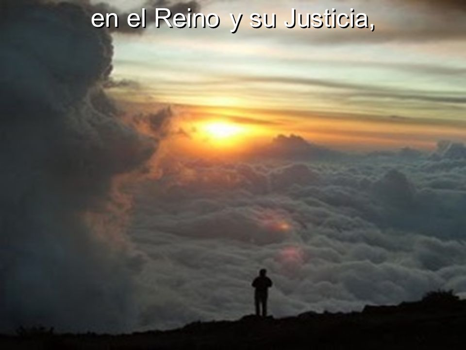 en el Reino y su Justicia,