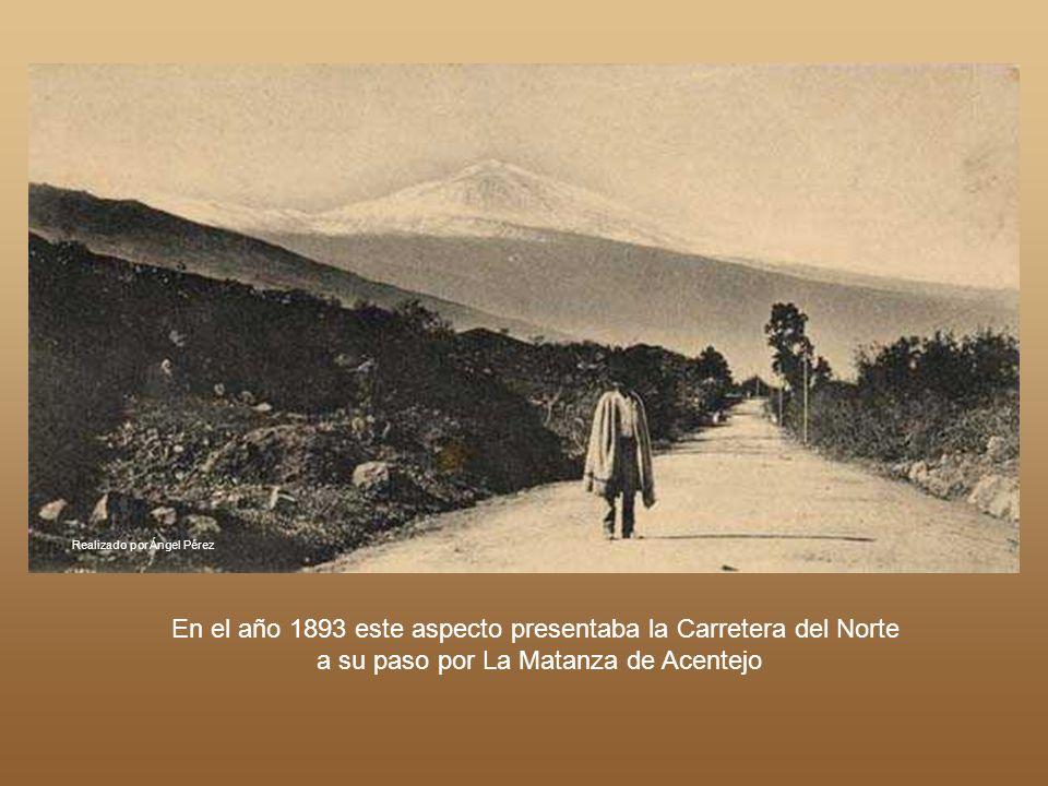 En el año 1893 este aspecto presentaba la Carretera del Norte
