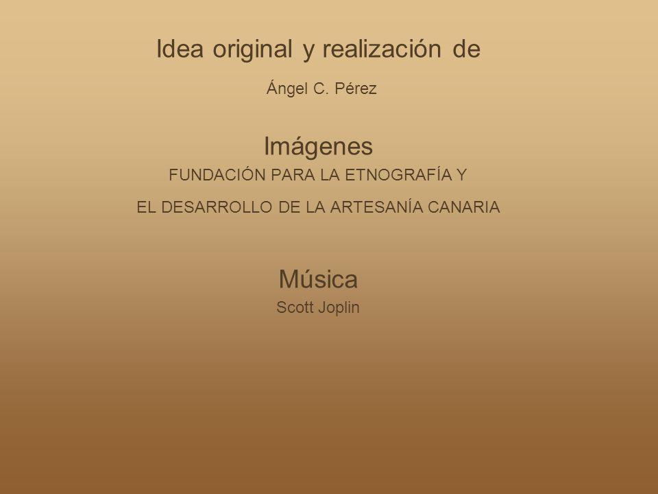 Idea original y realización de Ángel C. Pérez Imágenes