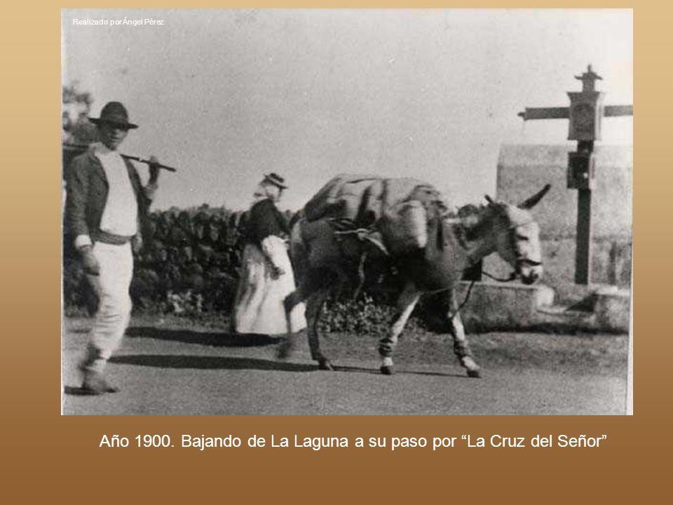 Año 1900. Bajando de La Laguna a su paso por La Cruz del Señor