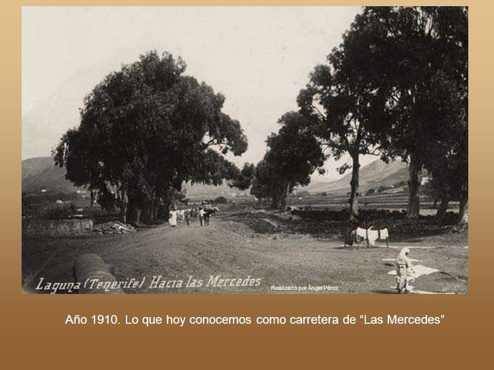 Año 1910. Lo que hoy conocemos como carretera de Las Mercedes
