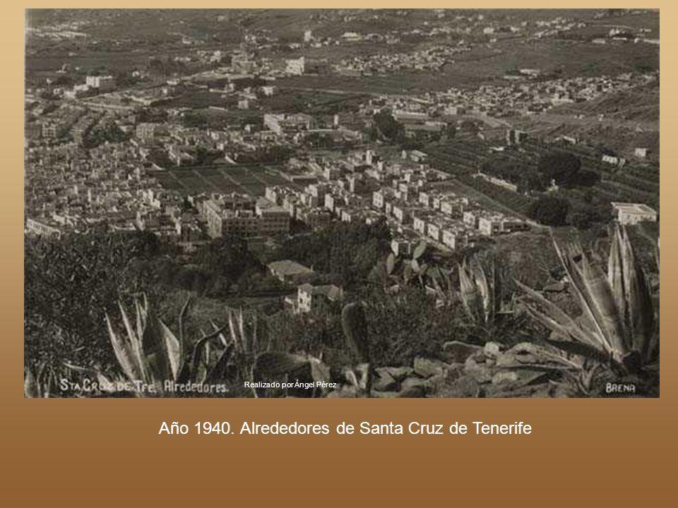 Año 1940. Alrededores de Santa Cruz de Tenerife